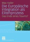 Die Europäische Integration als Elitenprozess (eBook, PDF)