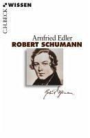 Robert Schumann (eBook, ePUB) - Edler, Arnfried