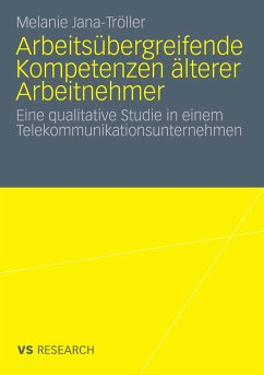 Arbeitsübergreifende Kompetenzen älterer Arbeitnehmer (eBook, PDF) - Jana-Tröller, Melanie