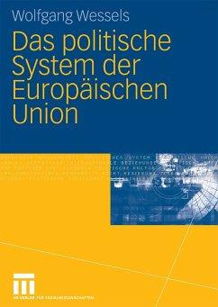 Das politische System der Europäischen Union (eBook, PDF) - Wessels, Wolfgang