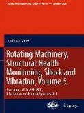Rotating Machinery, Structural Health Monitoring, Shock and Vibration, Volume 5 (eBook, PDF)