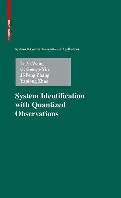 System Identification with Quantized Observations (eBook, PDF) - Wang, Le Yi; Yin, G. George; Zhang, Ji-Feng; Zhao, Yanlong
