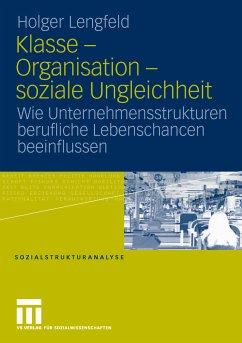 Klasse - Organisation - soziale Ungleichheit (eBook, PDF) - Lengfeld, Holger