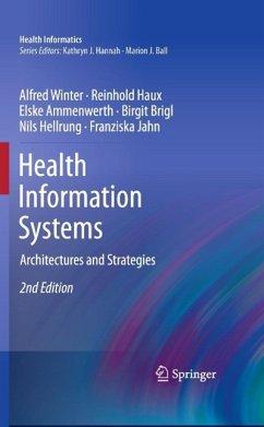 Health Information Systems (eBook, PDF) - Winter, Alfred; Haux, Reinhold; Jahn, Franziska; Hellrung, Nils; Brigl, Birgit; Ammenwerth, Elske