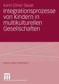 Integrationsprozesse von Kindern in multikulturellen Gesellschaften (eBook, PDF)