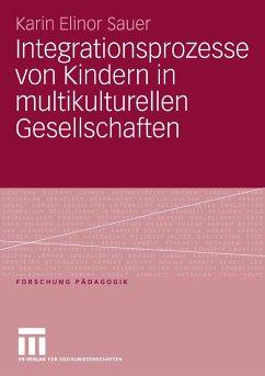 Integrationsprozesse von Kindern in multikulturellen Gesellschaften (eBook, PDF) - Sauer, Karin Elinor