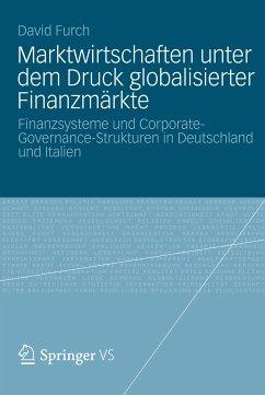 Marktwirtschaften unter dem Druck globalisierter Finanzmärkte (eBook, PDF) - Furch, David