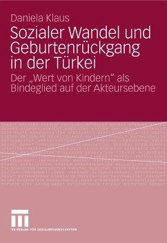 Sozialer Wandel und Geburtenrückgang in der Türkei (eBook, PDF) - Klaus, Daniela