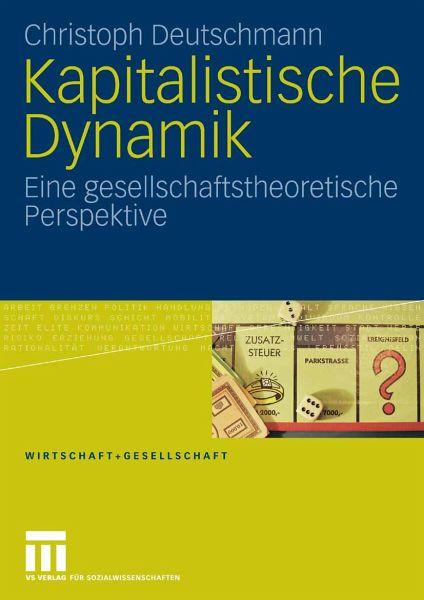 Kapitalistische Dynamik (eBook, PDF) - Deutschmann, Christoph