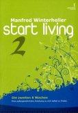 start living 2 - die zweiten 6 Wochen