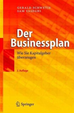 Der Businessplan (eBook, PDF) - Schwetje, Gerald; Vaseghi, Sam