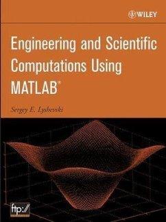 Engineering and Scientific Computations Using MATLAB (eBook, PDF) - Lyshevski, Sergey E.