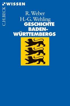 Geschichte Baden-Württembergs (eBook, ePUB) - Weber, Reinhold; Wehling, Hans-Georg