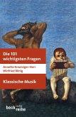 Die 101 wichtigsten Fragen: Klassische Musik (eBook, ePUB)