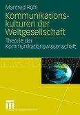 Kommunikationskulturen der Weltgesellschaft (eBook, PDF)