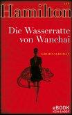 Die Wasserratte von Wanchai / Agentin Ava Lee Bd.1 (eBook, ePUB)
