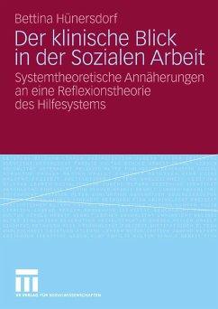 Der klinische Blick in der Sozialen Arbeit (eBook, PDF) - Hünersdorf, Bettina