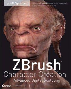 ZBrush Character Creation (eBook, ePUB) - Spencer, Scott