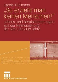 'So erzieht man keinen Menschen!' (eBook, PDF) - Kuhlmann, Carola