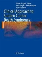 Clinical Approach to Sudden Cardiac Death Syndromes (eBook, PDF)