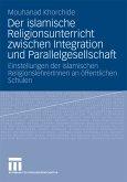 Der islamische Religionsunterricht zwischen Integration und Parallelgesellschaft (eBook, PDF)