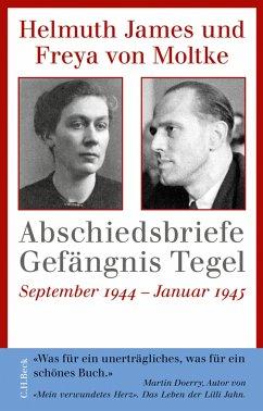 Abschiedsbriefe Gefängnis Tegel (eBook, ePUB) - Moltke, Helmuth James von; Moltke, Freya von