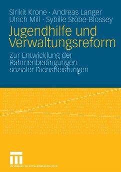 Jugendhilfe und Verwaltungsreform (eBook, PDF) - Krone, Sirikit; Langer, Andreas; Mill, Ulrich; Stöbe-Blossey, Sybille