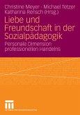Liebe und Freundschaft in der Sozialpädagogik (eBook, PDF)