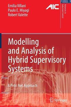Modelling and Analysis of Hybrid Supervisory Systems (eBook, PDF) - Villani, Emilia; Miyagi, Paulo E.; Valette, Robert