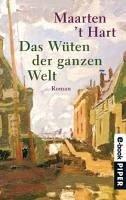 Das Wüten der ganzen Welt (eBook, ePUB) - Hart, Maarten 't