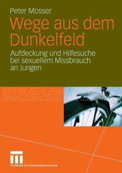 Wege aus dem Dunkelfeld (eBook, PDF) - Mosser, Peter