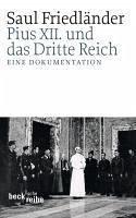 Pius XII. und das Dritte Reich (eBook, ePUB) - Friedländer, Saul