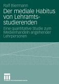 Der mediale Habitus von Lehramtsstudierenden (eBook, PDF)
