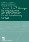 """""""Schmerzliche Erfahrungen der Vergangenheit"""" und der Prozess der Konstitutionalisierung Europas (eBook, PDF)"""