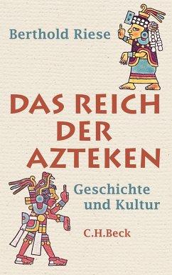 Das Reich der Azteken (eBook, PDF) - Riese, Berthold