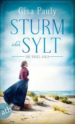 Sturm über Sylt / Die Insel-Saga Bd.2 (eBook, ePUB) - Pauly, Gisa