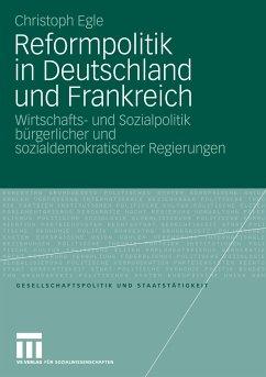 Reformpolitik in Deutschland und Frankreich (eBook, PDF) - Egle, Christoph
