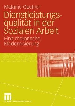 Dienstleistungsqualität in der Sozialen Arbeit (eBook, PDF) - Oechler, Melanie