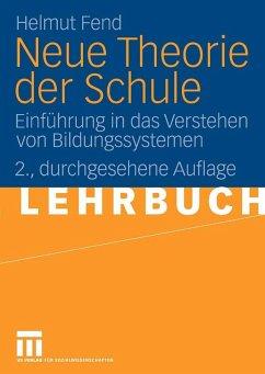 Neue Theorie der Schule (eBook, PDF) - Fend, Helmut