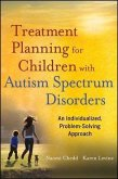 Treatment Planning for Children with Autism Spectrum Disorders (eBook, ePUB)