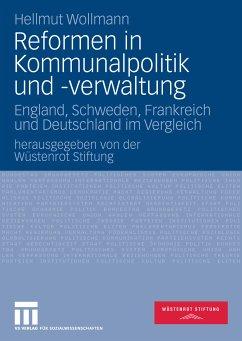 Reformen in Kommunalpolitik und -verwaltung (eBook, PDF) - Wollmann, Hellmut