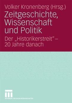 Zeitgeschichte, Wissenschaft und Politik (eBook, PDF) - Kronenberg, Volker