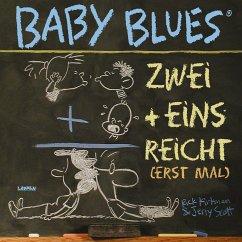 Baby Blues. Zwei + Eins = reicht (erst mal) - Kirkman, Rick; Scott, Jerry