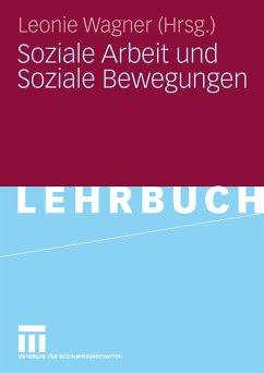 Soziale Arbeit und Soziale Bewegungen (eBook, PDF) - Wagner, Leonie