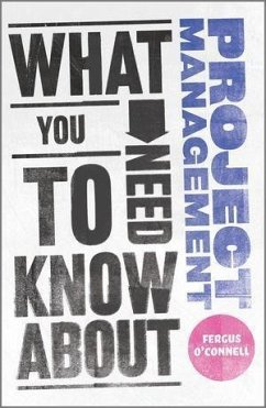 What You Need to Know about Project Management (eBook, ePUB) - O'Connell, Fergus