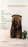 Die Besteigung der Eiger-Nordwand unter einer Treppe (eBook, ePUB)