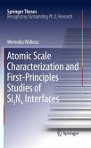 Atomic Scale Characterization and First-Principles Studies of Si3N4 Interfaces (eBook, PDF)