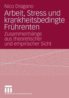 Arbeit, Stress und krankheitsbedingte Frührenten (eBook, PDF) - Dragano, Nico