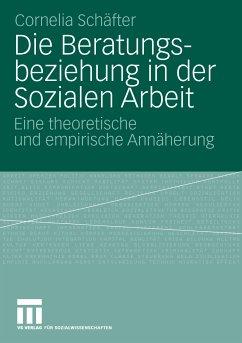 Die Beratungsbeziehung in der Sozialen Arbeit (eBook, PDF) - Schäfter, Cornelia