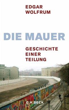 Die Mauer (eBook, ePUB) - Wolfrum, Edgar